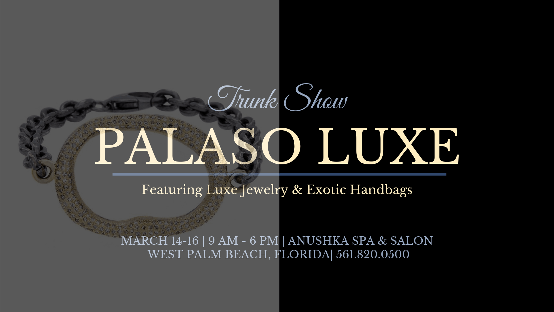 Palaso Luxe March Trunk Show at Anushka Spa, Salon, & Cosmedical Centre in West Palm Beach, FL